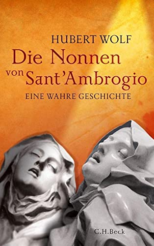 9783406645228: Die Nonnen von Sant'Ambrogio: Eine wahre Geschichte