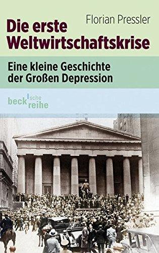 9783406645358: Die erste Weltwirtschaftskrise: Eine kleine Geschichte der großen Depression