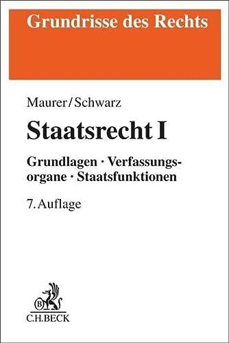 9783406645822: Staatsrecht I: Grundlagen, Verfassungsorgane, Staatsfunktionen