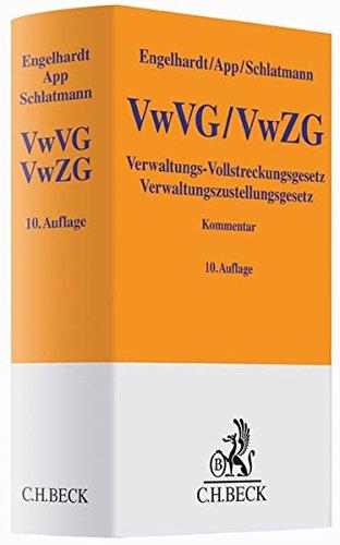 VwVG / VwZG Verwaltungs-Vollstreckungsgesetz, Verwaltungszustellungsgesetz: Hanns Engelhardt