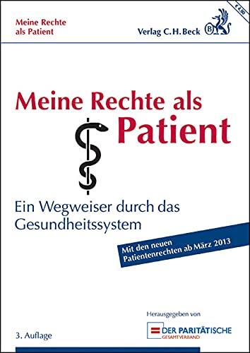 9783406648205: Meine Rechte als Patient: Ein Wegweiser durch das Gesundheitssystem. Rechtsstand: 1. März 2013