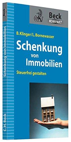 9783406649172: Schenkung von Immobilien: Grundbesitz steueroptimiert übertragen und den Schenker absichern