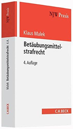 Betäubungsmittelstrafrecht: Klaus Malek