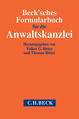 Beck'sches Formularbuch für die Anwaltskanzlei: Volker G. Heinz