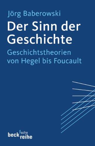 9783406650185: Der Sinn der Geschichte: Geschichtstheorien von Hegel bis Foucault
