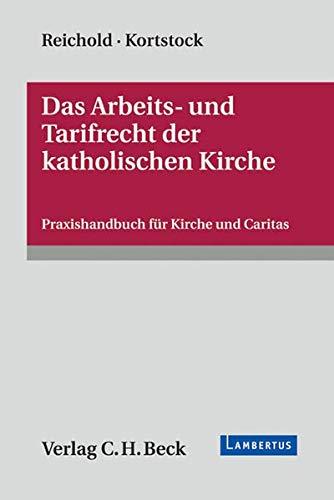 Das Arbeits- und Tarifrecht der katholischen Kirche: Hermann Reichold