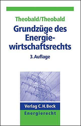 Grundzüge des Energiewirtschaftsrechts: Christiane Nill-Theobald