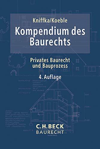 Kompendium des Baurechts: Rolf Kniffka