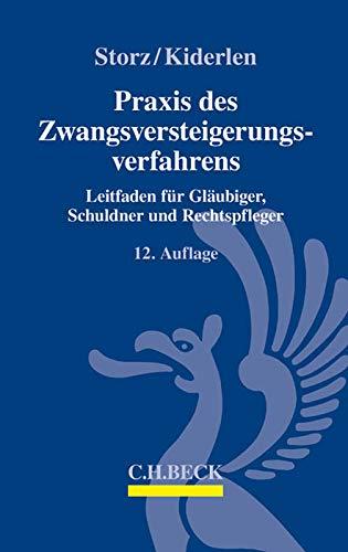 9783406652493: Praxis des Zwangsversteigerungsverfahrens: Leitfaden für Gläubiger, Schuldner und Rechtspfleger