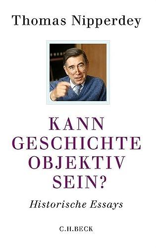 9783406653773: Kann Geschichte objektiv sein?: Historische Essays