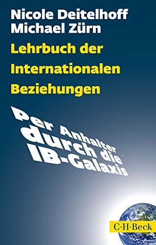 9783406654398: Lehrbuch der Internationalen Beziehungen: Per Anhalter durch die IB-Galaxis