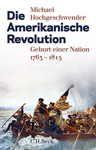9783406654428: Die Amerikanische Revolution: Geburt einer Nation 1763 - 1815