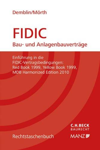 9783406654541: FIDIC Bau- und Anlagenbauverträge: Allgemeine Vertragsbedingungen für Bauverträge