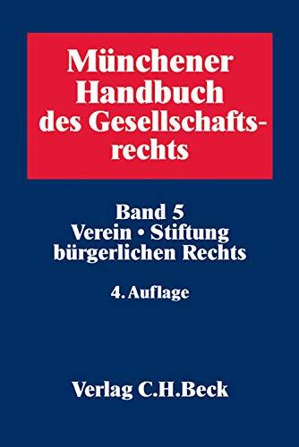 9783406655241: Münchener Handbuch des Gesellschaftsrechts 05: Verein, Stiftung bürgerlichen Rechts: Band 5