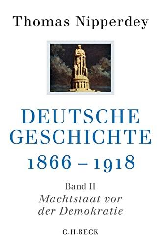 Deutsche Geschichte 1866-1918: Zweiter Band: Machtstaat vor der Demokratie (Paperback) - Thomas Nipperdey