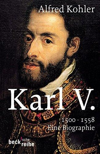 9783406656040: Karl V: 1500 - 1558. Eine Biographie