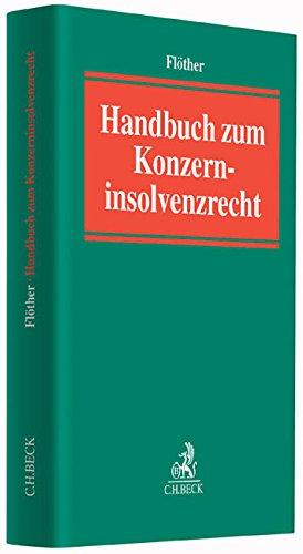 Handbuch zum Konzerninsolvenzrecht: Lucas F. Fl�ther