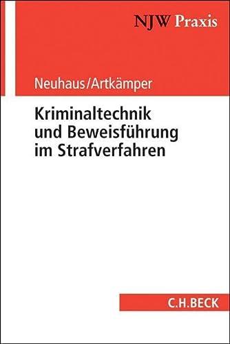 Kriminaltechnik und Beweisführung im Strafverfahren: Ralf Neuhaus