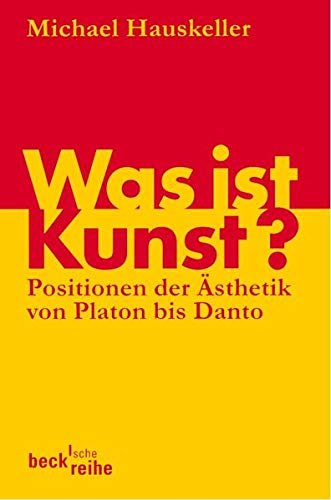 9783406657092: Was ist Kunst?: Positionen der Ästhetik von Platon bis Danto