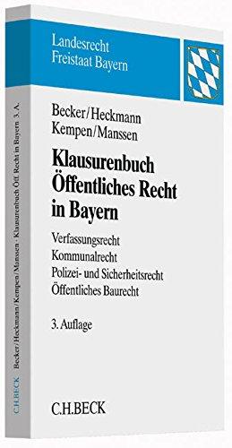 9783406657726: Klausurenbuch Öffentliches Recht in Bayern: Verfassungsrecht, Kommunalrecht, Polizei- und Sicherheitsrecht, Öffentliches Baurecht
