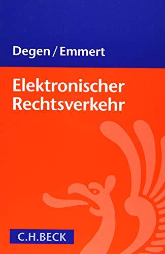 9783406658440: Elektronischer Rechtsverkehr: Änderungen durch E-Justiz und E-Government-Gesetz - best practice für Behörden, Justiz, Anwälte und Unternehmen