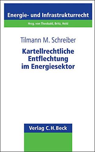 Kartellrechtliche Entflechtung im Energiesektor: Tilmann M. Schreiber
