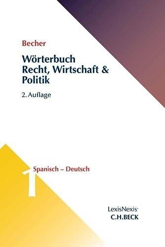 9783406659522: Wörterbuch Recht, Wirtschaft & Politik Band 1: Spanisch-Deutsch