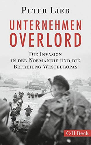 9783406660719: Unternehmen Overlord: Die Invasion in der Normandie und die Befreiung Westeuropas