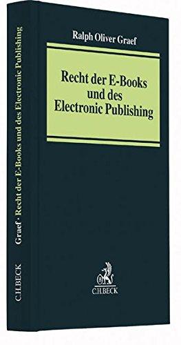 Recht der E-Books und des Electronic Publishing: Ralph Oliver Graef