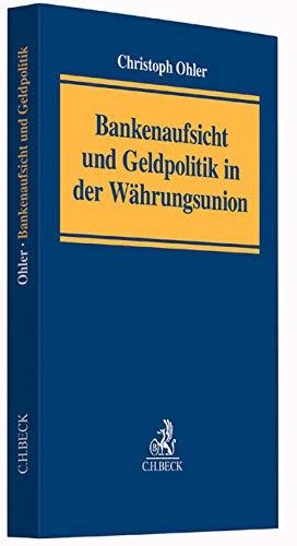 9783406660870: Bankenaufsicht und Geldpolitik in der Währungsunion