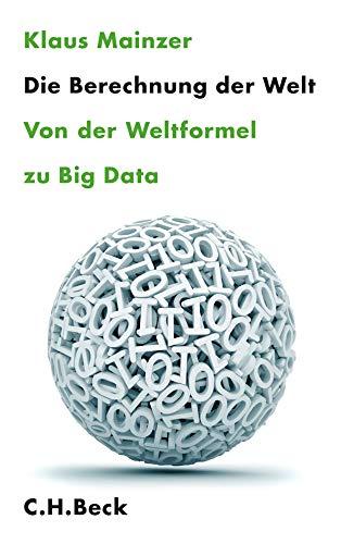 9783406661303: Die Berechnung der Welt: Von der Weltformel zu Big Data