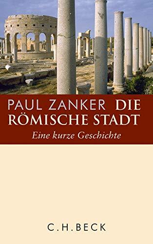 9783406662485: Die römische Stadt: Eine kurze Geschichte