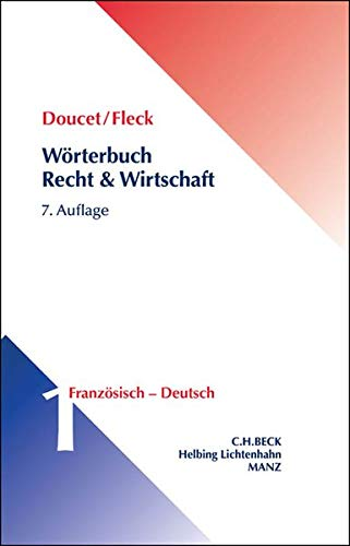 Wörterbuch Recht und Wirtschaft Band I: Französisch-Deutsch: Michel Doucet