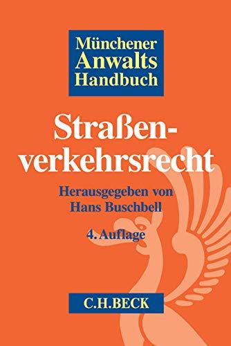 Münchener Anwaltshandbuch Straßenverkehrsrecht: Hans Buschbell