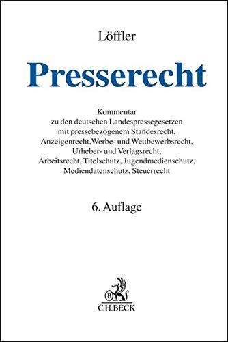 9783406663574: Presserecht: Kommentar zu den deutschen Landespressegesetzen mit systematischen Darstellungen zum pressebezogenen Standesrecht, Anzeigenrecht, Werbe- ... Jugendmedienschutz und Steuerrecht