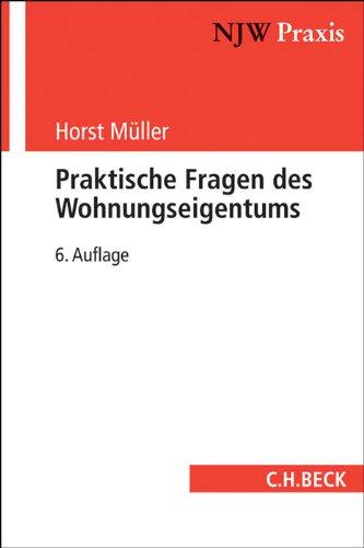 Praktische Fragen des Wohnungseigentums: Horst Muller