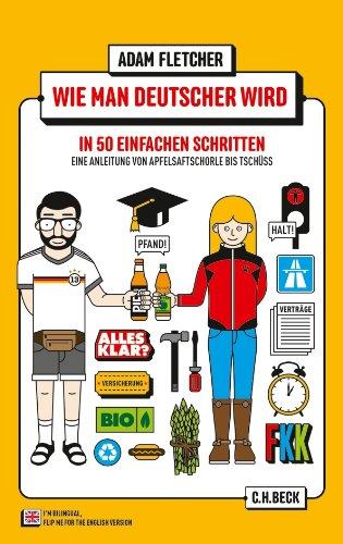 9783406664328: Wie man Deutscher wird in 50 einfachen Schritten / How to be German in 50 easy steps: Zweisprachiges Wendebuch Deutsch/Englisch