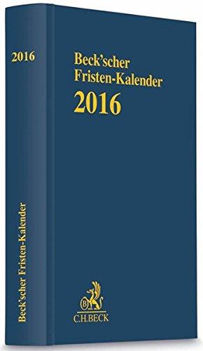 9783406664663: Beck'scher Fristen-Kalender 2016: Rechtsstand: Redaktionsstand: Februar 2015