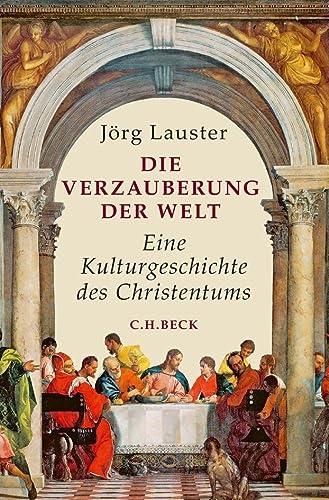 Die Verzauberung der Welt: Eine Kulturgeschichte des: Jorg Lauster