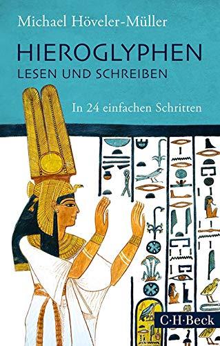 9783406666742: Hieroglyphen lesen und schreiben: In 24 einfachen Schritten