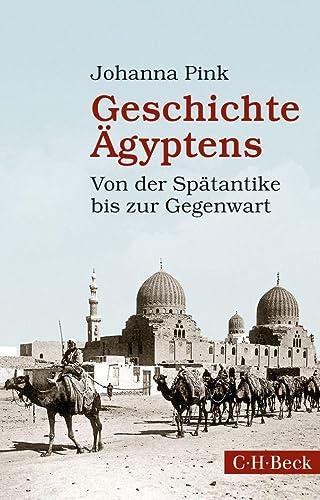 9783406667138: Geschichte Ägyptens: Von der Spätantike bis zur Gegenwart