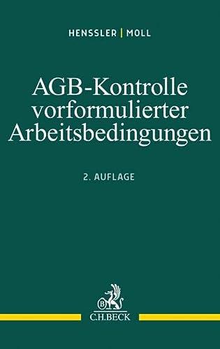 9783406667305: AGB-Kontrolle vorformulierter Arbeitsbedingungen: Klauselgestaltung auf der Grundlage der aktuellen Rechtsprechung
