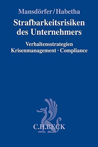 Strafbarkeitsrisiken des Unternehmers: Marco Mansdörfer