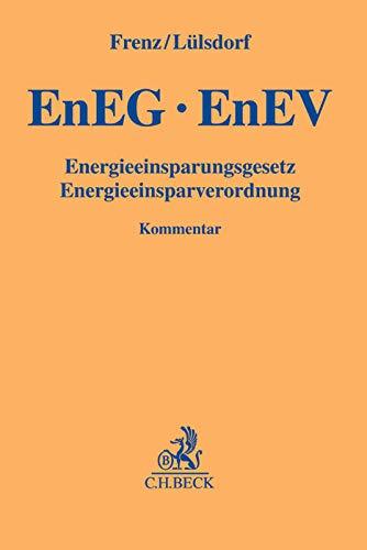 EnEG, EnEV: Energieeinsparungsgesetz, Energieeinsparverordnung: Walter Frenz, Tanja Lulsdorf