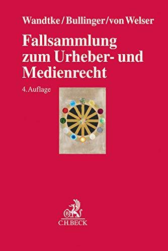 9783406668104: Fallsammlung zum Urheber- und Medienrecht: Für Studium, Fachanwaltsausbildung und Praxis