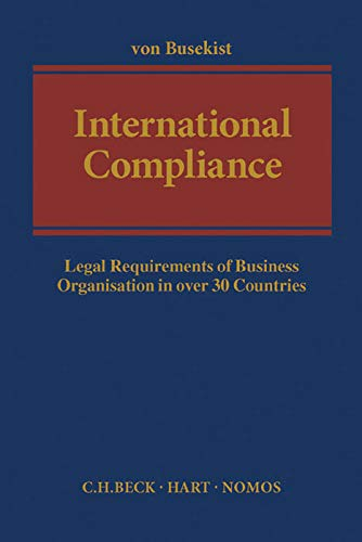 9783406668593: International Compliance: Legal Requirements of Business Organisation in over 30 Countries