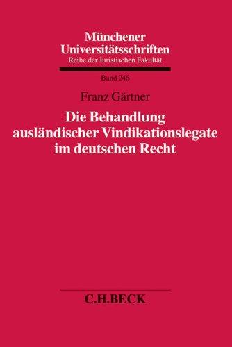 Die Behandlung ausländischer Vindikationslegate im deutschen Recht: Franz G�rtner