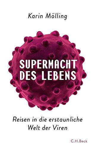 9783406669699: Supermacht des Lebens: Reisen in die erstaunliche Welt der Viren