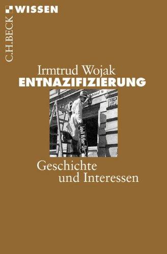 9783406669958: Entnazifizierung: Geschichte und Interessen