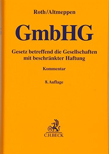 Gesetz betreffend die Gesellschaften mit beschränkter Haftung (GmbHG): Holger Altmeppen